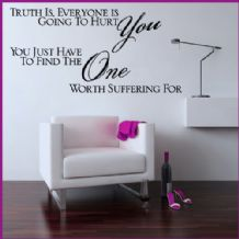 Truth is Everyone is Going to Hurt You~ Wall sticker Quote / decals